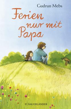 Ferien nur mit Papa von Mebs,  Gudrun, Westphal,  Catharina