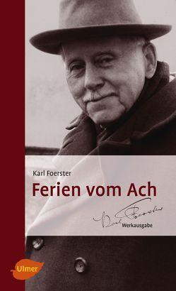 Ferien vom Ach von Foerster,  Karl