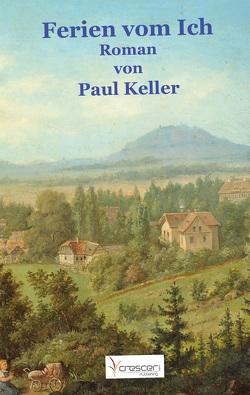 Ferien vom Ich von Keller,  Paul