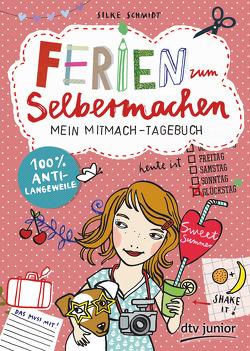 Ferien zum Selbermachen, Mein Mitmach-Tagebuch von Schmidt,  Silke