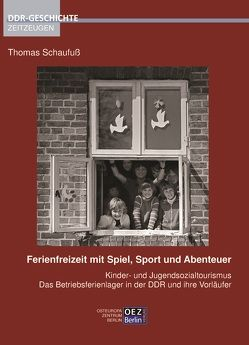 Ferienfreizeit mit Spiel, Sport und Abenteuer von Schaufuß,  Thomas