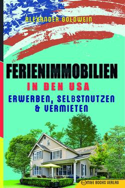 Ferienimmobilien in den USA von Goldwein,  Alexander