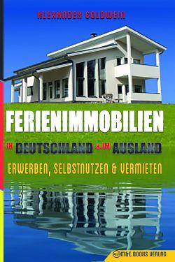 Ferienimmobilien in Deutschland & im Ausland von Goldwein,  Alexander