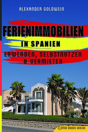 Ferienimmobilien in Spanien von Goldwein,  Alexander