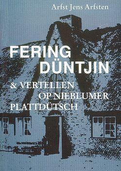 Fering Düntjin & Vertellen op Nieblumer Plattdütsch von Arfsten,  Arfst J, Faltings,  Volkert F, Wilts,  Ommo