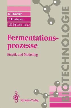 Fermentationsprozesse von Bu'Lock,  J.D., Eck,  J., Heinzle,  E., Kristiansen,  B., Sinclair,  C.G.