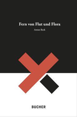 Fern von Flut und Flora von Beck,  Anton