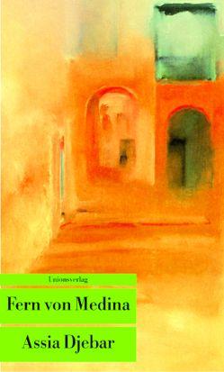 Fern von Medina von Djebar,  Assia, Thill,  Hans