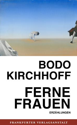 Ferne Frauen von Kirchhoff,  Bodo