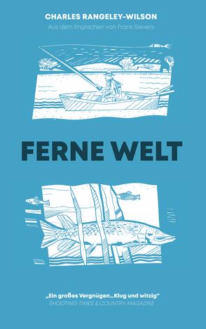 Ferne Welt von Rangeley-Wilson,  Charles, Sievers,  Frank