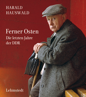 Ferner Osten von Bertram,  Mathias, Dieckmann,  Christoph, Hauswald,  Harald