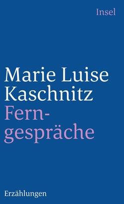 Ferngespräche von Kaschnitz,  Marie Luise