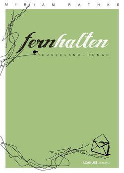Fernhalten. Ein Neuseeland-Roman von Rathke,  Miriam