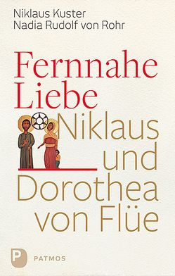 Fernnahe Liebe von Kuster,  Nikolaus, Rudolf von Rohr,  Nadia