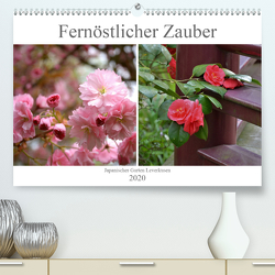 Fernöstlicher Zauber Japanischer Garten Leverkusen (Premium, hochwertiger DIN A2 Wandkalender 2020, Kunstdruck in Hochglanz) von Grobelny,  Renate