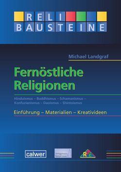 Fernöstliche Religionen von Landgraf,  Michael