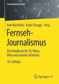 Fernseh-Journalismus von Buchholz,  Axel, Schupp,  Katja