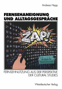 Fernsehaneignung und Alltagsgespräche von Hepp,  Andreas