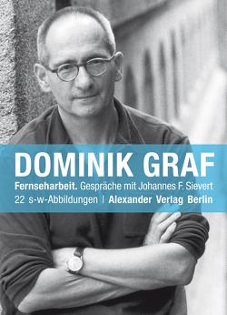 Fernseharbeit von Graf,  Dominik, Sievert,  Johannes F, Vietinghoff,  Julia von