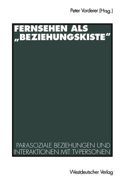 """Fernsehen als """"Beziehungskiste"""" von Schmitz,  Holger, Vorderer,  Peter"""