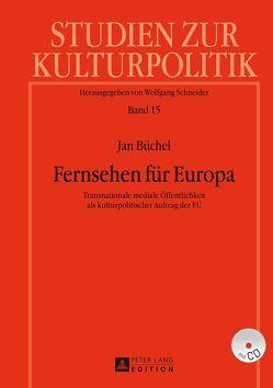 Fernsehen für Europa von Büchel,  Jan