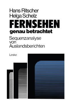 Fernsehen — genau betrachtet: Sequenzanalysen von Auslandsberichten von Ritscher,  Hans