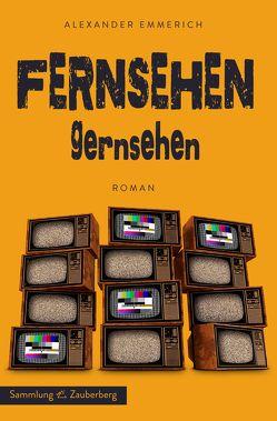 Fernsehen Gernsehen von Emmerich,  Alexander