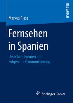 Fernsehen in Spanien von Riese,  Markus