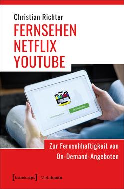 FERNSEHEN – NETFLIX – YOUTUBE von Richter,  Christian