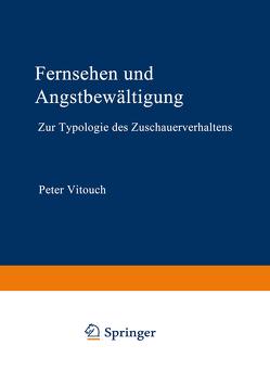 Fernsehen und Angstbewältigung von Vitouch,  Peter
