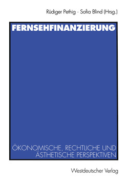Fernsehfinanzierung von Blind,  Sofia, Pethig,  Rüdiger