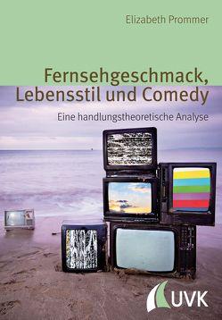 Fernsehgeschmack, Lebensstil und Comedy von Prommer,  Elizabeth
