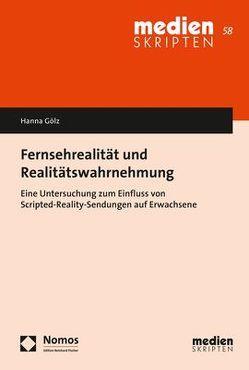 Fernsehrealität und Realitätswahrnehmung von Gölz,  Hanna