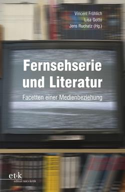 Fernsehserie und Literatur von Fröhlich,  Vincent, Gotto,  Lisa, Ruchatz,  Jens