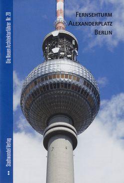 Fernsehturm Alexanderplatz Berlin von Bernau,  Nikolaus, Bolk,  Florian