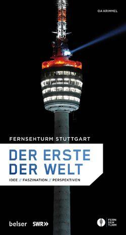 Fernsehturm Stuttgart – Der erste der Welt von Krimmel, O.A.