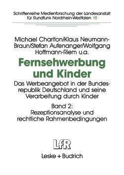 Fernsehwerbung und Kinder von Aufenanger,  Stefan, Charlton,  Michael, Hoffmann-Riem,  Wolfgang, Neumann-Braun,  Klaus