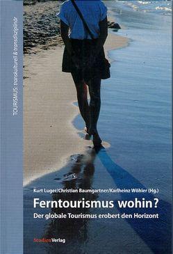 Ferntourismus wohin? von Baumgartner,  Christian, Luger,  Kurt, Wöhler,  Karl-Heinz