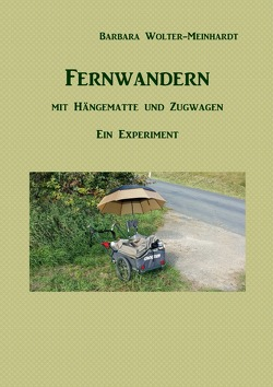 Fernwandern mit Hängematte und Zugwagen von Wolter-Meinhardt,  Barbara