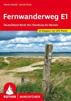 Fernwanderweg E1 Deutschland Nord von Christ,  Astrid, Marktl,  Martin