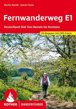 Fernwanderweg E1 Deutschland Süd von Christ,  Astrid, Marktl,  Martin
