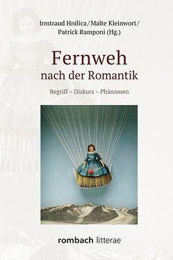 Fernweh nach derm Romantik von Hnilica,  Irmtraud, Kleinwort,  Malte, Ramponi,  Patrick