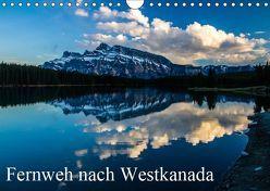 Fernweh nach Westkanada (Wandkalender 2019 DIN A4 quer) von Grieshober,  Andy