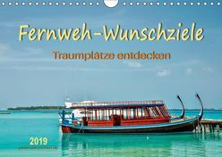 Fernweh-Wunschziele, Traumplätze entdecken (Wandkalender 2019 DIN A4 quer) von Roder,  Peter