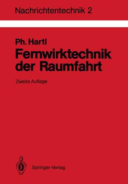 Fernwirktechnik der Raumfahrt von Hartl,  Philipp