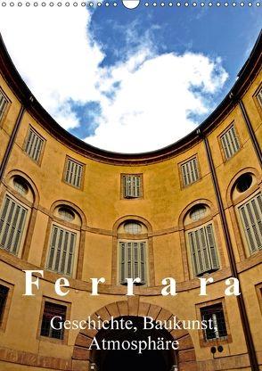 Ferrara – Geschichte, Baukunst, Atmosphäre (Wandkalender 2018 DIN A3 hoch) von J. Richtsteig,  Walter