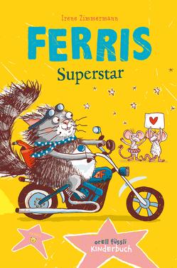 Ferris Superstar von Jeschke,  Stefanie, Zimmermann,  Irene