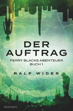 Ferry Blacks Abenteuer / Der Auftrag von Wider,  Ralf