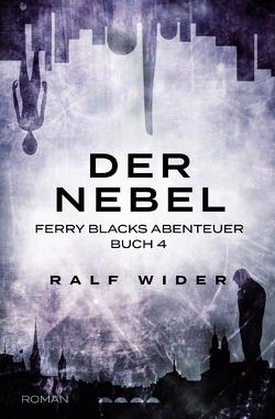 Ferry Blacks Abenteuer / Der Nebel von Wider,  Ralf
