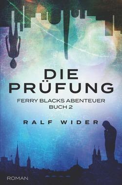 Ferry Blacks Abenteuer / Die Prüfung von Wider,  Ralf